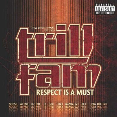 VA - Trill Entertainment Presents - Trill Fam - Respect Is A Must