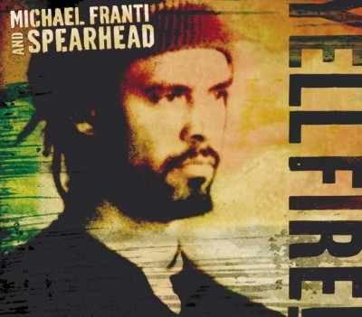 Michael Franti & Spearhead – Yell Fire! (CD) (2006) (FLAC + 320 kbps)