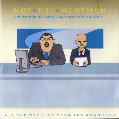 The Nextmen – Not The Nextmen (All The Way Live From The Newsroom) (2004) (CD) (FLAC + 320 kbps)