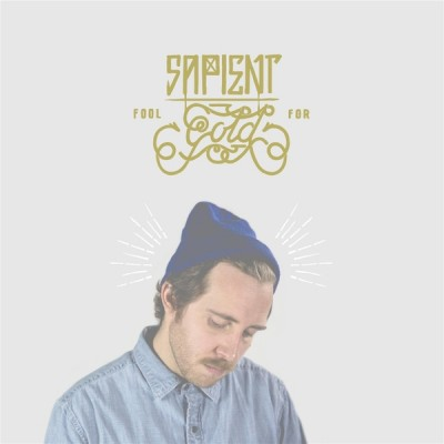 Sapient – Fool For Gold EP (WEB) (2016) (320 kbps)