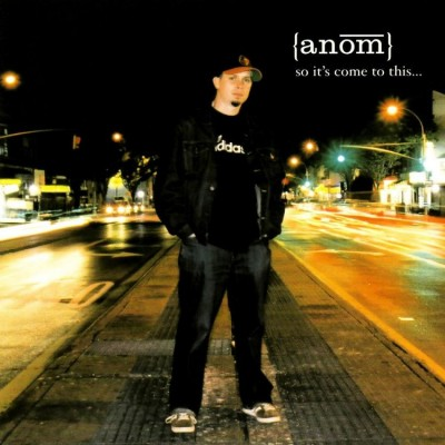 Anom - So It's Come to This...