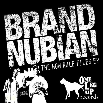 Brand Nubian - The Now Rule Files