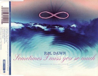 P.M. Dawn - Sometimes I miss you so much