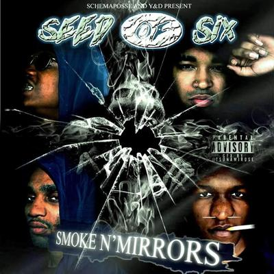 Seed Of Six - Smoke N Mirrors