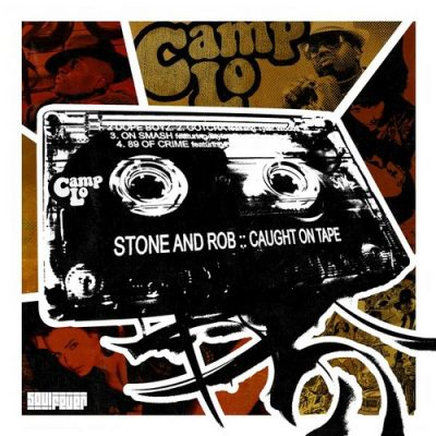 Camp Lo – Stone And Rob: Caught On Tape (CD) (2009) (FLAC + 320 kbps)