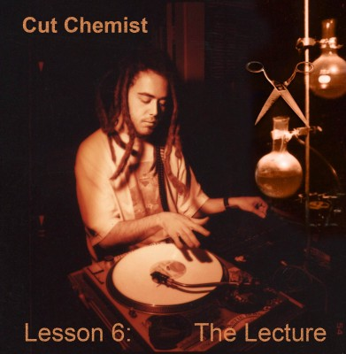 Cut Chemist – Lesson 6: The Lecture EP (WEB) (2016) (FLAC + 320 kbps)