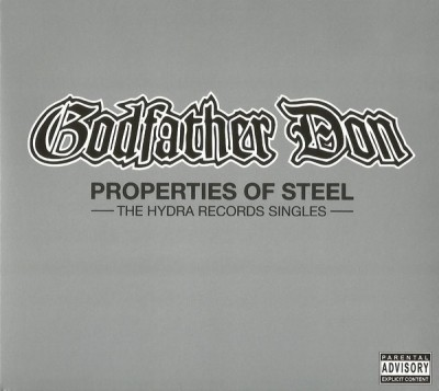 Godfather Don ‎- Properties Of Steel: The Hydra Records Singles (CD) (2010) (FLAC + 320 kbps)