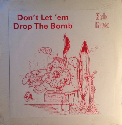Kold Krew - Don't Let Em Drop The Bomb
