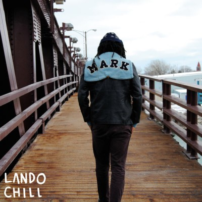Lando Chill - For Mark Your Son