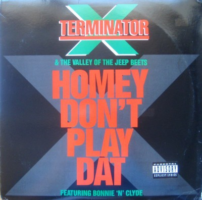 Terminator X - Homey Don't Play Dat
