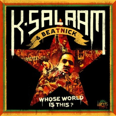 K-Salaam & Beatnick – Whose World Is This? (CD) (2008) (FLAC + 320 kbps)