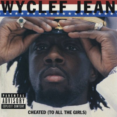 Wyclef Jean – Cheated (To All The Girls) (CDS) (1998) (FLAC + 320 kbps)
