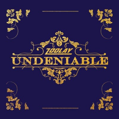 Zoolay - Undeniable
