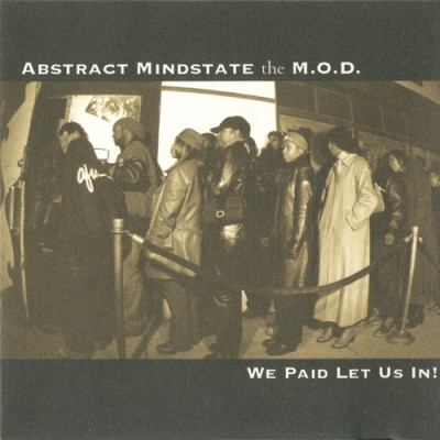 Abstract Mindstate the M.O.D. - We Paid Let Us In!