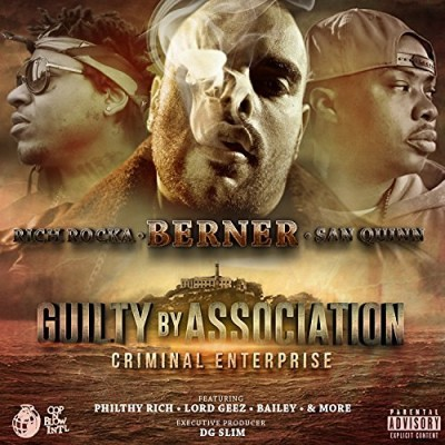 Berner, Rich Rocka & San Quinn – Guilty By Association 2: Criminal Enterprise (WEB) (2016) (320 kbps)