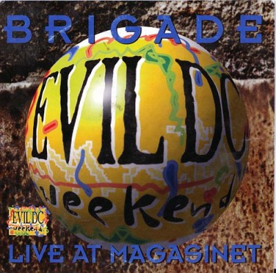 Brigade - Live at Magasinet (1993)
