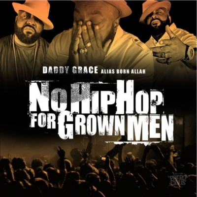 Daddy Grace - No Hip Hop for Grown Men