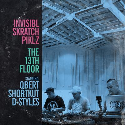Invisibl Skratch Piklz – The 13th Floor (WEB) (2016) (FLAC + 320 kbps)