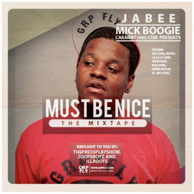 Jabee - Must Be Nice The Mixtape