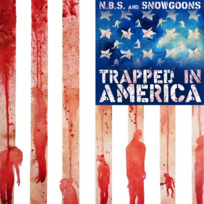 N.B.S. & Snowgoons – Trapped In America (WEB) (2015) (FLAC + 320 kbps)