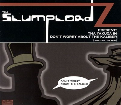 Slumplordz - The Yakuza In; Don't Worry About the Caliber