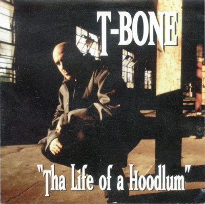T-Bone – Tha Life Of A Hoodlum (CD) (1995) (FLAC + 320 kbps)