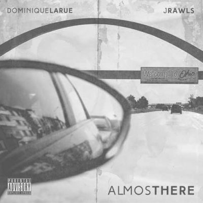 Dominique Larue & J. Rawls – Almost There (WEB) (2016) (320 kbps)