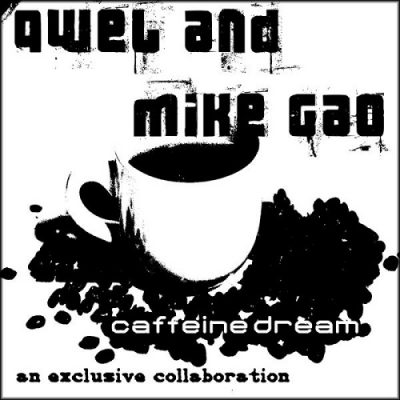 Qwel & Mike Gao – Caffeine Dream: An Exclusive Collaboration (WEB) (2006) (FLAC + 320 kbps)