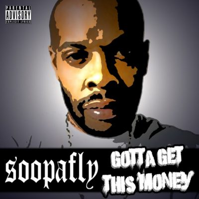 soopafly-gotta-get-this-money