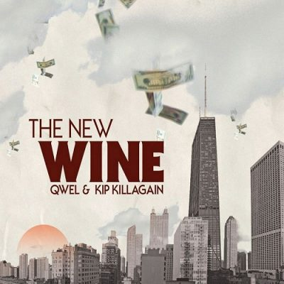 Qwel & KIP Killagain – The New Wine (CD) (2008) (FLAC + 320 kbps)