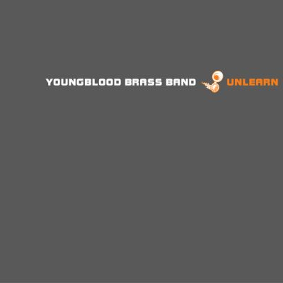 youngblood-brass-band-unlearn