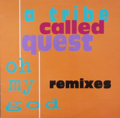A Tribe Called Quest – Oh My God (UK Remixes) (CDS) (1994) (FLAC + 320 kbps)