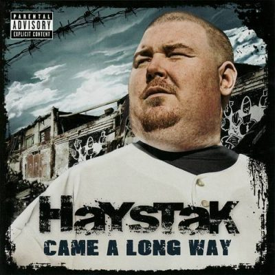 Haystak – Came A Long Way (CD) (2009) (320 kbps)