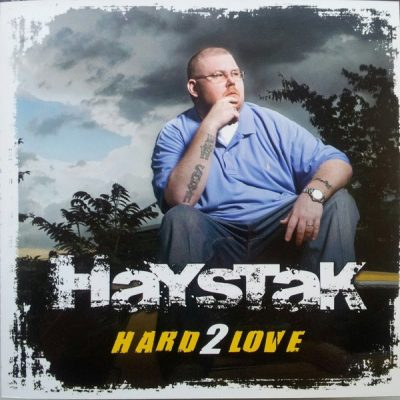 Haystak – Hard 2 Love (CD) (2008) (FLAC + 320 kbps)