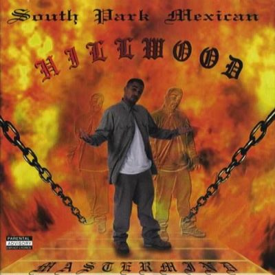 South Park Mexican – Hillwood (CD) (1995) (FLAC + 320 kbps)