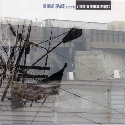 VA – Beyond Space Presents: A Guide To Burning Bridges (CD) (2005) (FLAC + 320 kbps)