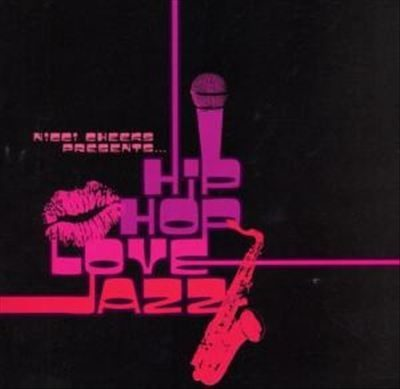 VA – Nicci Cheeks Presents… Hip Hop Love Jazz (CD) (2005) (FLAC + 320 kbps)