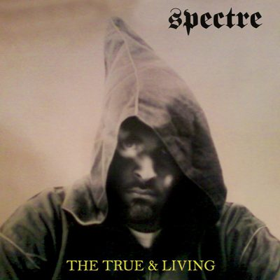 Spectre – Tha Ill Saint: The True & Living (WEB) (2012) (FLAC + 320 kbps)