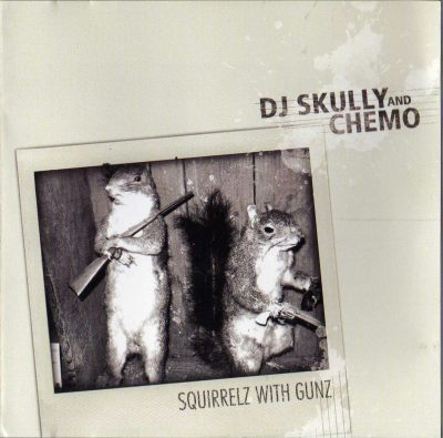 DJ Skully And Chemo – Squirrelz With Gunz (2007) (CD) (FLAC + 320 kbps)