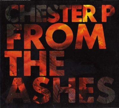 Chester P – From The Ashes (2007) (CD) (FLAC + 320 kbps)