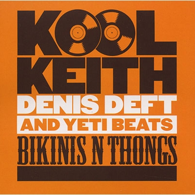 Kool Keith, Denis Deft & Yeti Beats – Bikinis N Thongs (CD) (2009) (FLAC + 320 kbps)