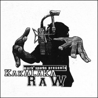Mark Sparks Presents – Kakalaka Raw (Reissue CD) (1996-2016) (320 kbps)