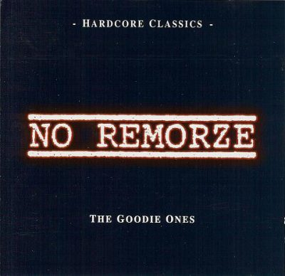No Remorze – The Goodie Ones: Hardcore Classic (CD) (1996) (FLAC + 320 kbps)