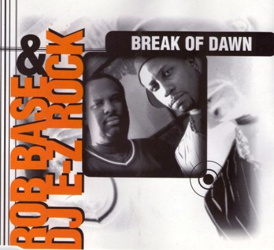 Rob Base & DJ E-Z Rock – Break Of Dawn (EU CDS) (1995) (FLAC + 320 kbps)
