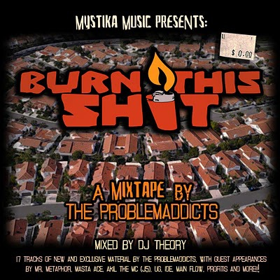 The Problemaddicts – Burn This Shit: Mixed by DJ Theory (WEB) (2010) (320 kbps)