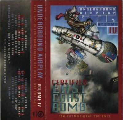 VA – Underground Airplay Volume IV: Certified East Coast Bomb (Cassette) (1995) (320 kbps)