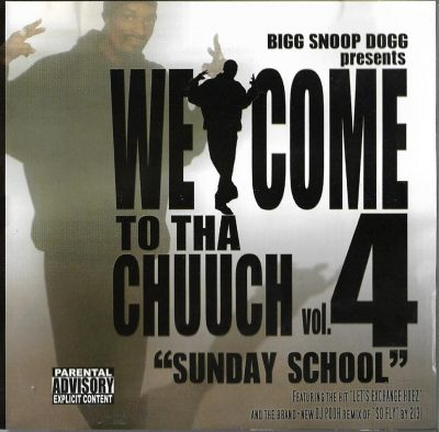 Bigg Snoop Dogg – Welcome To Tha Chuuch Vol. 4 (Sunday School) (2004) (CD) (FLAC + 320 kbps)