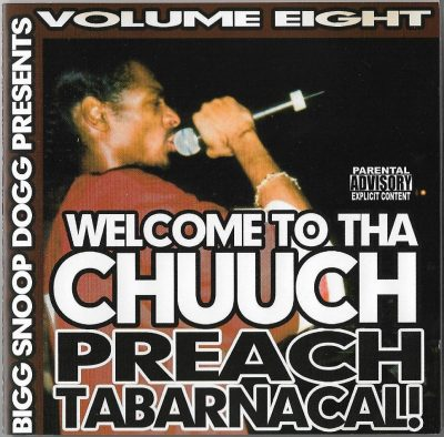 Snoop Dogg – Welcome To Tha Chuuch Volume 8 Preach Tabarnacal! (2004) (CD) (FLAC + 320 kbps)