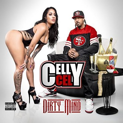 Celly Cel – Dirty Mind (WEB) (2017) (320 kbps)