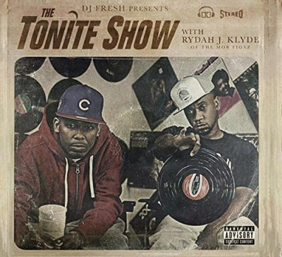 Rydah J. Klyde & DJ Fresh – The Tonite Show (WEB) (2017) (320 kbps)